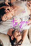 Back To You (Sweet, Safe, & Sexy AF Romances Book 2)