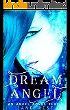 Dream Angel (An Angel Novel Series Book 1)