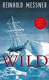 Wild: oder Der letzte Trip auf Erden (German Edition)