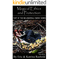 Magical Ethics and Protection (The Bio-Universal Energy Series Book 4) (English Edition)