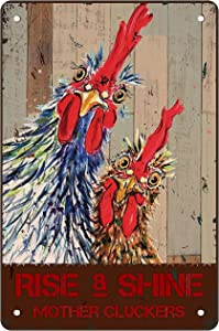 Funny Quote Vintage Metal Tin Sign Wall Decor - Rise and Shine Mother Cluckers - Rooster Chicken House Tin Sign for Home Wall Decor Gifts Best Farmhouse Decor Gift for Women Men Friends - 8x12 Inch