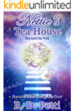 Nettie's Tea House: Beyond the Veil