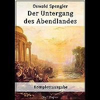 Der Untergang des Abendlandes: Komplettausgabe (Sachbücher bei Null Papier) (German Edition)