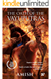 The Oath of The Vayuputras (The Shiva Trilogy Book 3)