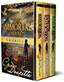 The Immortal Series: Volumes 1-3