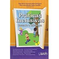 Práticas Inclusivas. Fazendo a Diferença