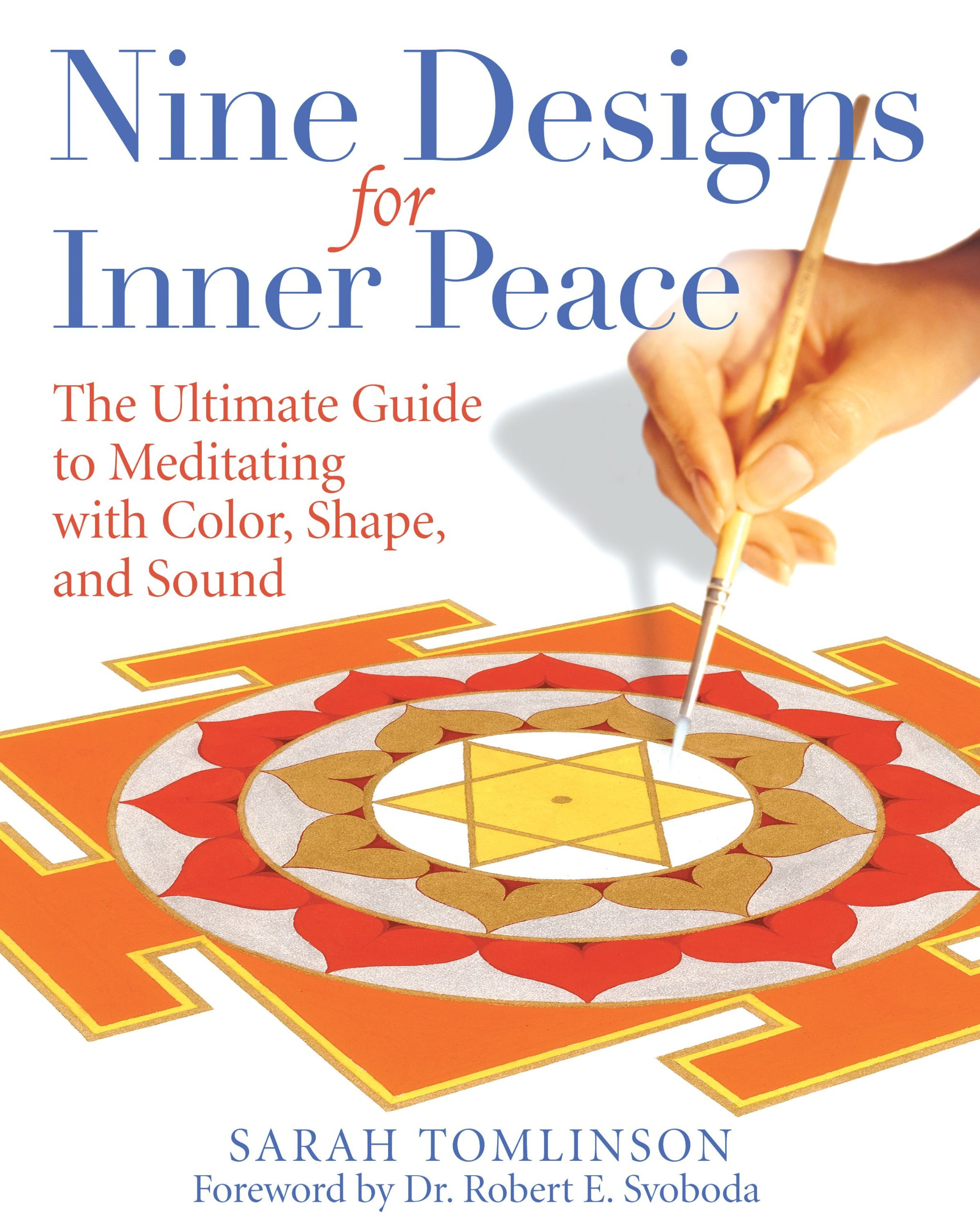 Download Nine Designs for Inner Peace: The Ultimate Guide to Meditating with Color, Shape, and Sound pdf