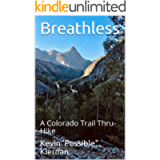 Breathless: A Colorado Trail Thru-Hike
