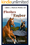 Flashes of Ember (Tales of Shalock Stables Book 1)