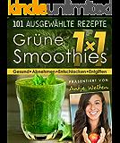 Das Grüne Smoothies 1x1: 101 Rezepte zum Abnehmen, Entgiften & Entschlacken (Gesunde Rohkost, Detox & Smoothies Rezepte)