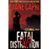 Fatal Distraction: A Gripping Thriller Features Two Heroic Women in Florida Targeted by a Clever Serial Killer (The Jess Kimball Thrillers Series Book 2)