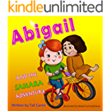 "Books for Kids: ""ABIGAIL AND THE SAHARA  ADVENTURE"" (Teaches your kid to explore the world, Funny, Values eBook, Family life, Action & Adventure, Sleep, ... learning) (Children's Picture Book Book 7)"
