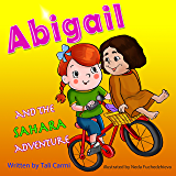 "Books for Kids: ""ABIGAIL AND THE SAHARA  ADVENTURE"" (Teaches your kid to explore the world, Funny, Values eBook, Family life, Action & Adventure, Sleep, ... (Abigail and the Magical Bicycle Book 2)"