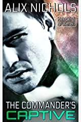 The Commander's Captive: a sci fi romance (Keepers of Xereill Book 2)