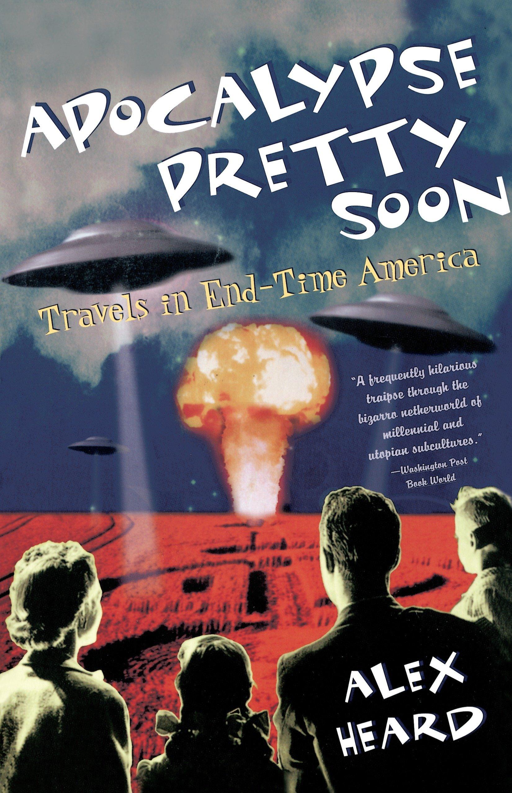 Apocalypse Pretty Soon: Travels In End-Time America pdf