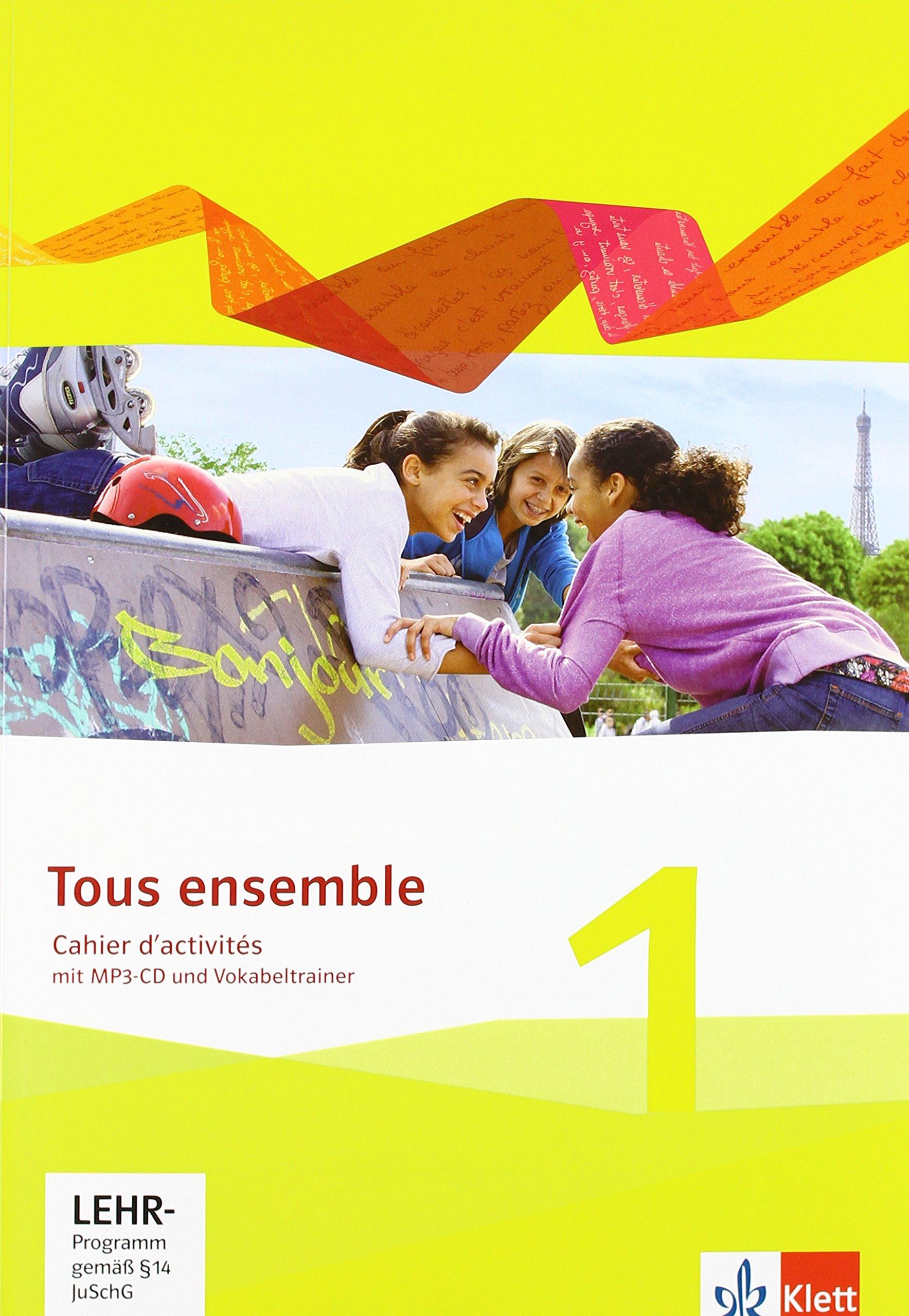 tous-ensemble-1-cahier-d-activits-mit-mp3-cd-und-vokabeltrainer-1-lernjahr-tous-ensemble-ausgabe-ab-2013