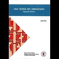 Una teoría del urbanismo: Acerca de la organización constructivo-espacial de ciudad (Segunda edición) (Textos de Ekística nº 1)