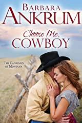 Choose Me, Cowboy (The Canadays of Montana Book 2) Kindle Edition