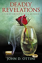 Deadly Revelations: Stories about Love & Murder Kindle Edition