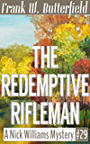 The Redemptive Rifleman (A Nick Williams Mystery Book 29)