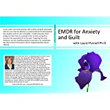 EMDR Demonstrations with Laurel Parnell -EMDR for Anxiety and Guilt