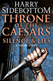 Silence & Lies (A Short Story): A Throne of the Caesars Story