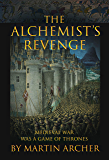The Alchemist's Revenge: The real game of thrones (Company of Archers) (English Edition)