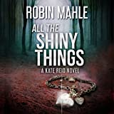 All the Shiny Things: The Kate Series, Book 1