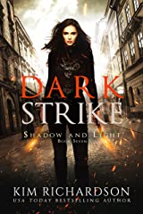 Dark Strike: A Snarky Urban Fantasy Series (Shadow and Light Book 7) Kindle Edition