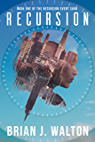 Recursion: Book One of the Recursion Event Saga