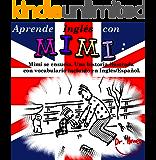 Aprende Inglés con Mimi: Mimi se ensucia. Una historia ilustrada con vocabulario incluido en Inglés/Español. (Mimi es-eng nº 4) (Spanish Edition)