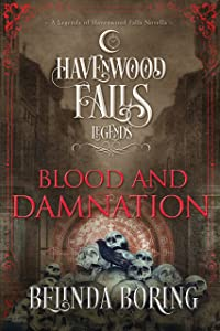 Blood and Damnation: (A Legends of Havenwood Falls Novella)