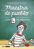 Maestra de pueblo con L de novata (Grijalbo Narrativa)