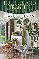 Truffles and Tragedy: A Down South Cafe Mystery Book Kindle Edition