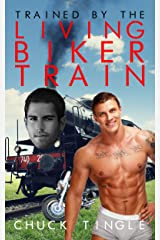 Trained By The Living Biker Train Kindle Edition