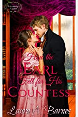 How the Earl Fell for His Countess (Matchmaking Madness Book 2) Kindle Edition