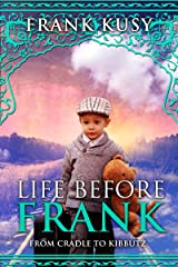 Life before Frank: from Cradle to Kibbutz Kindle Edition