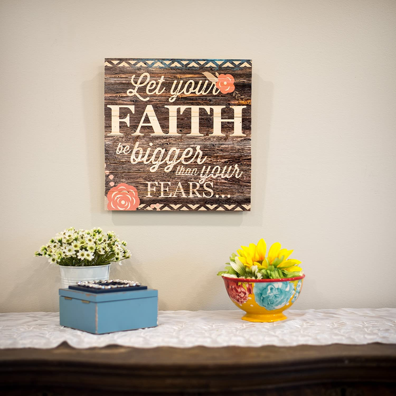 P Graham Dunn Let Your Faith Be Bigger Than Your Fears/… 12 x 12 inch Pine Wood Plank Wall Sign Plaque