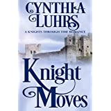 Knight Moves: Lighthearted Time Travel Romance (A Knights Through Time Romance Book 2)
