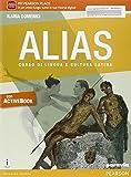 Alias. Ediz. activebook. Per le Scuole superiori. Con e-book. Con espansione online