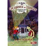 O clube dos caçadores de códigos: o segredo da chave do esqueleto: Volume 1
