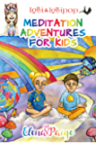 Lolli and the Lollipop (Meditation Adventures for Kids Book 1)