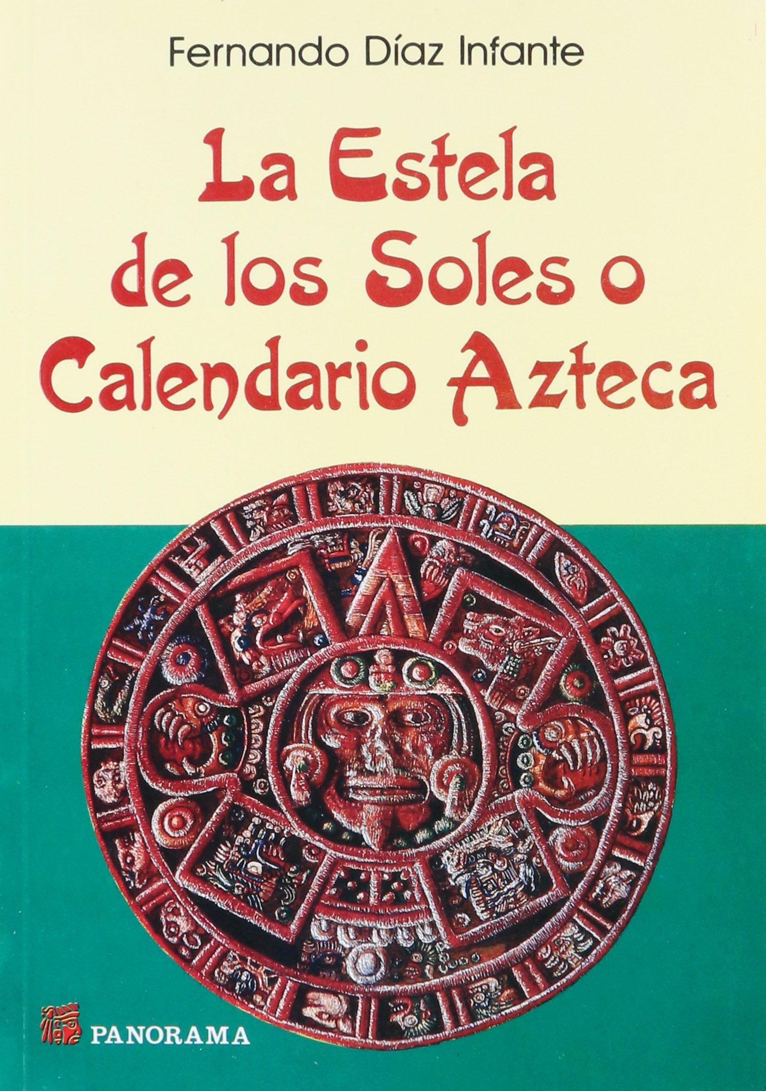 Calendario Azteca.La Estela De Los Soles O Calendario Azteca The Tail Of The