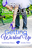 Getting Worked Up: Sapphire Falls book two (English Edition)