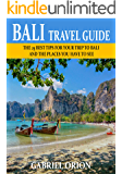 Bali Travel Guide 2018: The 25 Best Tips for Your Trip to Bali  and The Places You Have to See