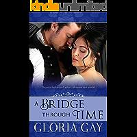 A Bridge Through Time: Time Travel Regency romance