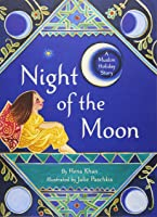 Night Of The Moon: A Muslim Holiday