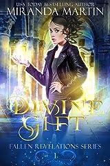 Divine Gift (Fallen Revelations Book 1) Kindle Edition