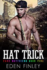 Hat Trick (Fake Boyfriend Book 5) Kindle Edition