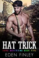 Hat Trick (Fake Boyfriend Book 5) (English